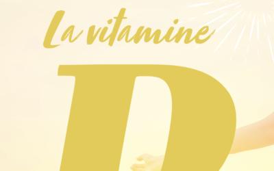 La vitamine D… Comment la maintenir au top après l'été ?